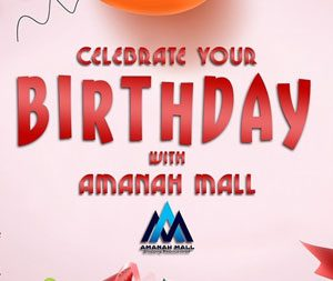 Celebrate your Birthday with Amanah Mall